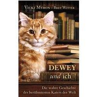 Dewey und ich: Die wahre Geschichte des berühmtesten Katers der Welt - Vicki Myron