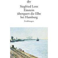 Einstein überquert die Elbe bei Hamburg - Siegfried Lenz