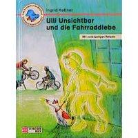 Ulli Unsichtbar und die Fahrraddiebe - Ingrid Kellner