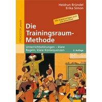 Die Trainingsraum-Methode: Unterrichtsstörungen - klare Regeln, klare Konsequenzen - Heidrun Bründel