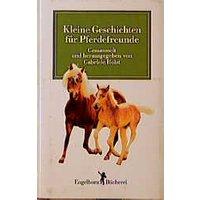 Kleine Geschichten für Pferdefreunde - Gabriele Holst