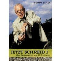Jetzt schreib i: über Rentnerstress und TV-Erlebnisse - Dietmar Gaiser