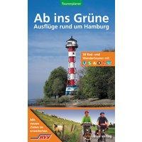 Ab ins Grüne - Ausflüge rund um Hamburg. 58 Rad- und Wandertouren mit Bussen, Bahnen und Fähren - Reiner Elwers