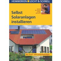 Selbst Solaranlagen installieren: Schritt für Schritt richtig gemacht - Nicole Kuhlmann