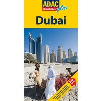 ADAC Reiseführer plus Dubai: Vereinigte Arabische Emirate und Oman - Elisabeth Schnurrer