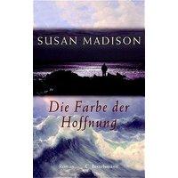 Die Farbe der Hoffnung - Susan Madison