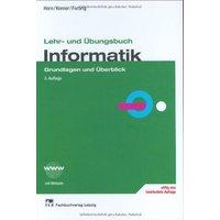 Lehr- und Übungsbuch Informatik 1. Grundlagen und Überblick