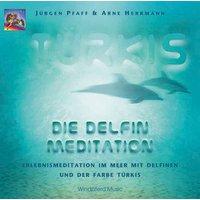 Türkis - Die Delfin-Meditation: Erlebnismeditation im Meer mit Delfinen und der Farbe Türkis - Jürgen Pfaff [Audio CD]