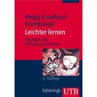 Leichter lernen: Strategien für Prüfung und Examen - Helga Esselborn-Krumbiegel