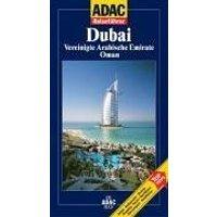 ADAC Reiseführer Dubai. Vereinigte Arabische Emirate. Oman - Elisabeth Schnurrer