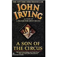 A Son of the Circus - John Irving [Paperback]