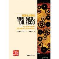 Noch mehr Profi-Rätsel von Dr. Ecco. Für Freaks, Cracks und andere Fortgeschrittene - Dennis Shasha