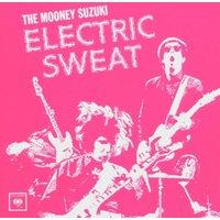 the Mooney Suzuki - Electric Sweat