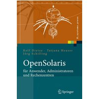 OpenSolaris für Anwender, Administratoren und Rechenzentren: Von den ersten Schritten bis zum produktiven Betrieb auf Sparc, PC und PowerPC basierten Plattformen - Rolf Dietze
