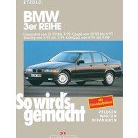 So wirds gemacht: So wird's gemacht, Bd.74, BMW 3er-Reihe Limousine von 11/89 bis 3/99, Coupe von 10/90 bis 4/99, Touring von 5/95 bis 5/99, Compact ab 4/94: Bd 74 - Hans-Rüdiger Etzold