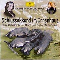 Schlussakkord im Irrenhaus: Das Geheimnis um Clara und Robert Schumann [Audio CD]