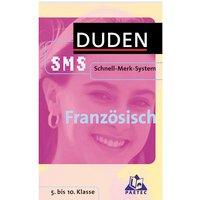 Französisch. Duden SMS. Für Schüler der Sekundarstufe I aller Schulformen. (Lernmaterialien)