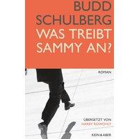 Was treibt Sammy an? - Budd Schulberg