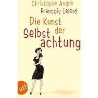 Die Kunst der Selbstachtung - Christophe André