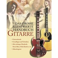 Das grosse illustrierte Handbuch Gitarre