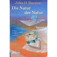Die Natur der Natur. Wissen an den Grenzen von Raum und Zeit - John D. Barrow