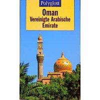 Polyglott Reiseführer, Oman, Vereinigte Arabische Emirate - Franziskus Kerssenbrock