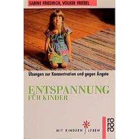 Entspannung für Kinder. Übungen zur Konzentration und gegen Ängste. - Sabine Friedrich