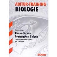 Abitur-Training Biologie: Abitur-Training  Chemie für den LK Biologie: Grundlagen und Aufgaben mit Lösungen - Rolf W. Meyer