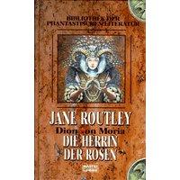 Herrin der Rosen. Dion von Moria 01. - Jane Routley