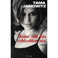 Keine Zeit für schlechten Sex - Tama Janowitz
