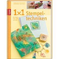 1x1 kreativ Stempeltechniken: Auf Papier, Holz, Stoff und mehr - Wolfgang Hein
