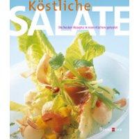 Köstliche Salate. Die besten Rezepte in 1000 Küchen getestet