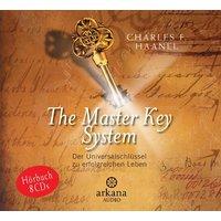 The Master Key System: Der Universalschlüssel zu einem erfolgreichen Leben - 8 CDs - - Charles F. Haanel