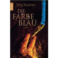 Die Farbe Blau - Jörg Kastner