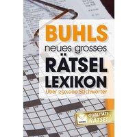 Buhls neues grosses Rätsellexikon: Das ideale Nachschlagewerk mit über 250.000 Begriffen - Günter Buhl