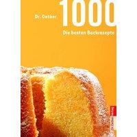 1.000 - Die besten Backrezepte - Dr. Oetker