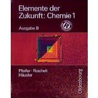 Elemente der Zukunft: Chemie, Ausgabe B, Bd.1