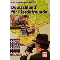 Deutschland für Pferdefreunde - Edel Marzinek-Späth