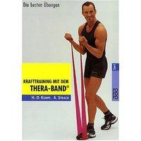 Krafttraining mit dem Thera-Band®: Die besten Übungen - Hans-Dieter Kempf