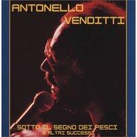 Antonello Venditti - Sotto Il Segno Dei Pesci e altri Successi