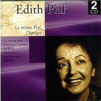 Piaf Edith - La Mome Piaf/l'Apogee