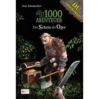 Die Welt der 1000 Abenteuer 03. Der Schatz der Oger - Jens Schumacher