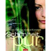 Das Dr. Hauschka-Konzept - Schönheit pur - Susan West Kurz