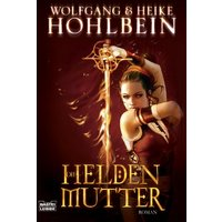 Die Heldenmutter - Wolfgang Hohlbein