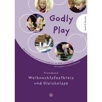 Godly play. Das Konzept zum spielerischen Entdecken von Bibel und Glauben: Godly Play 03: Praxisband - Gleichnisse und Weihnachtszeit: BD 3 - Jerome W. Berryman