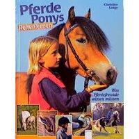 Pferde, Ponys, Reitenlernen. Was Pferdefreunde wissen müssen - Christine Lange