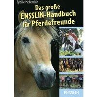 Das große Ensslin-Handbuch für Pferdefreunde - Sybille Mellenthin