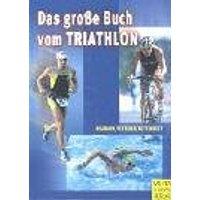 Das große Buch vom Triathlon - Georg Neumann; Arndt Pfützner; Kuno Hottenrott