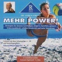 Mehr Power!: Strategien für bessere Gesundheit, jüngeres Aussehen, grössere Widerstandskraft, erhöhte Kreativität und mehr Tatendrang - Ulrich Strunz