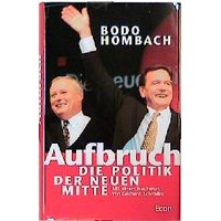 Aufbruch: Die Politik der neuen Mitte. - Bodo Hombach